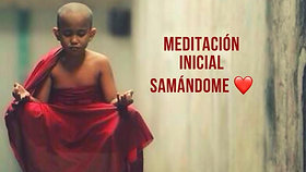 """UNIDAD UNO: Meditación Inicial de """"Samándome"""""""
