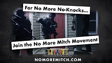 For No More No-Knocks...Join The No More Mitch Movement