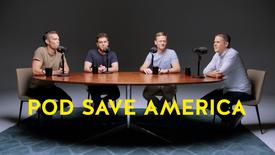 Pod Save America Promo