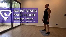 Squat static knee floor.