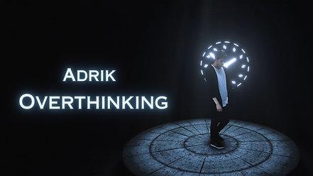 Adrik - Overthinking