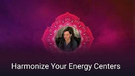 Harmonize Your Energy Centers