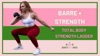 60-Minute Barre + Strength, Total Body Strength Ladder