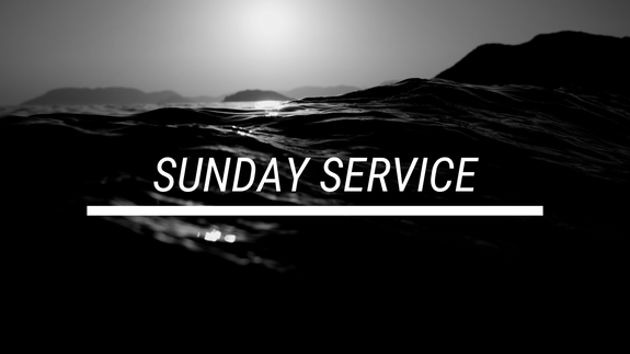 Part 1: Sunday Service