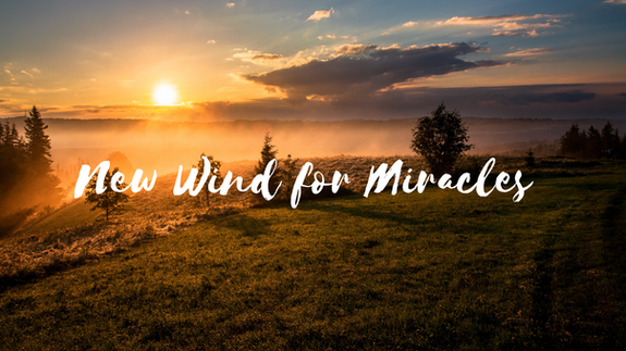 Part 3: New Wind for Miracles