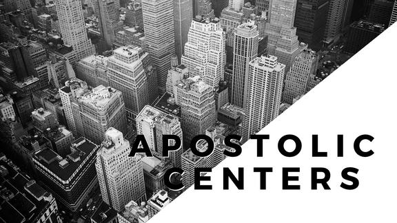 Part 1: Apostolic Centers