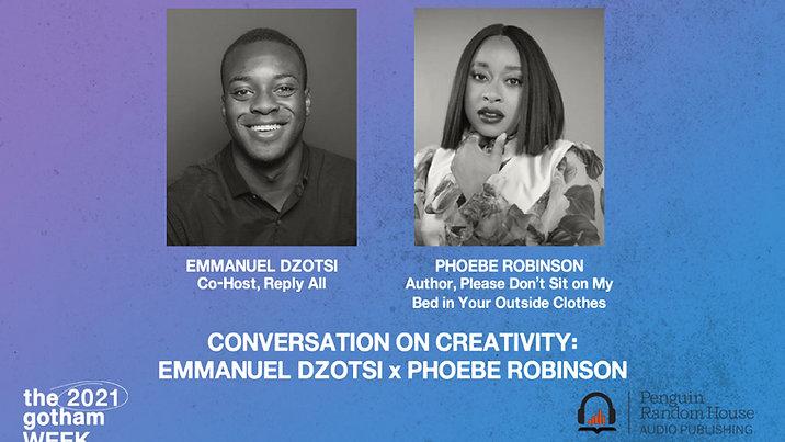 Gotham Week 2021: Conversation on Creativity — Emmanuel Dzotsi x Phoebe Robinson