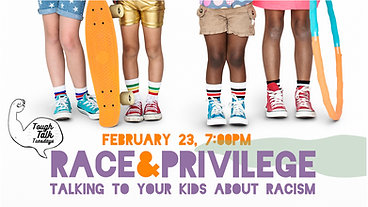 Tough Talk Tuesday | Race & Privilege: Talking to Your Kids About Racism
