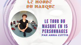 Le Tour du Masque en 15 personnages, Anna Cottis