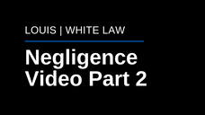 Negligence Video Part 2
