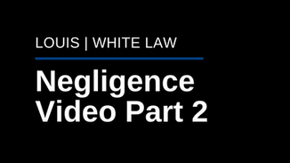 Negligence Video Part 2