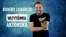 Robert Zawadzki - wizytówka aktorska