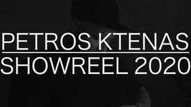 PETROS KTENAS - DIRECTOR'S SHOWREEL 2020