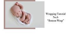"Wrapping Tutorial No.6 ""Bottom Wrap"""