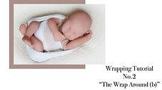 "Wrapping Tutorial No.2 ""The wrap around (b)"""