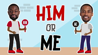 Him or Me
