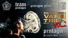PENTAGON VAPE TRICK FILM VOL.2