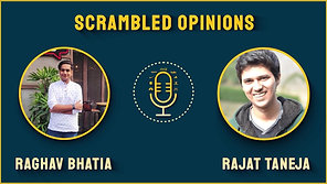 Scrambled Opinions Podcast Ep. 4 ft. Rajat Taneja: Why Build Your Personal Brand?