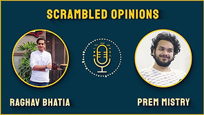 Scrambled Opinions Podcast Ep. 3 ft. Prem Mistry: Behind the Camera