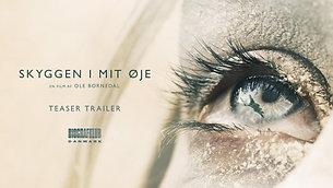Skyggen i mit øje - Teaser Trailer