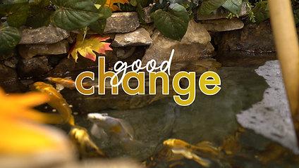 GOOD CHANGE