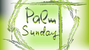 Palm Sunday Morning Service