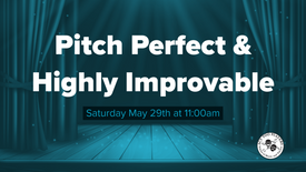 Pitch Perfect & Highly Improvable Showcase
