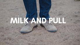 Milkandpull promo