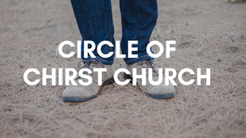 Circle of Christ Church: a gospel driven community