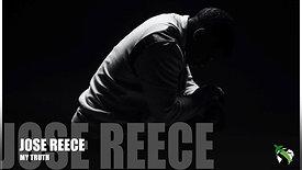 Jose Reece - My Truth