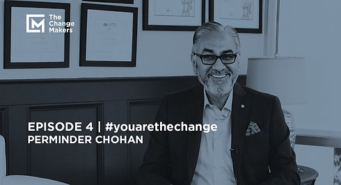 The Change Makers | Episode 4 | #youarethechange | Perminder Chohan