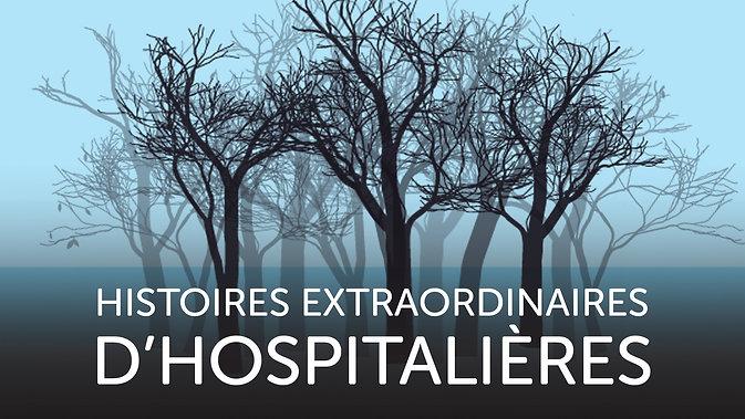 HISTOIRES EXTRAORDINAIRES D'HOSPITALIÈRES