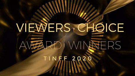 TINFF2020 VIEWERS CHOICE AWARD WINNERS