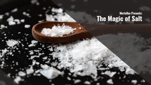 The Magic of Salt