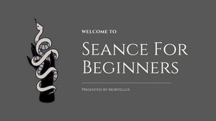 Seance for Beginners