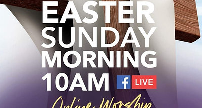 Easter Sunday Worship Experience April 12, 2020