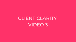 3 Client Clarity part 2