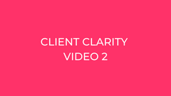 2 Client Clarity Video 1