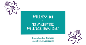 Wellness Chat - Episode 1: Demystifying Wellness Practices