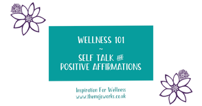 Wellness Chat - Episode 4: Self Talk & Positive Affirmations