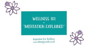 Wellness Chat - Episode 3: Meditation Explained
