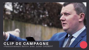CLIP DE CAMPAGNE   Julien DAGBERT pour  passionnément Barlin