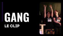GANG Le clip