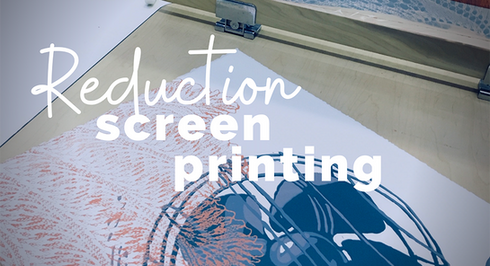 Reduction Screen Printing
