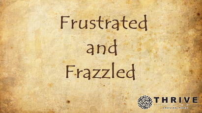 Frustrated and Frazzled