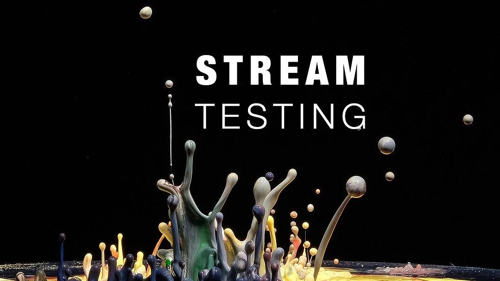 TESTING STREAM