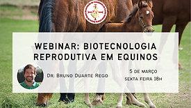 Biotecnologia Reprodutiva em Equinos - Dr. Bruno Duarte Rego