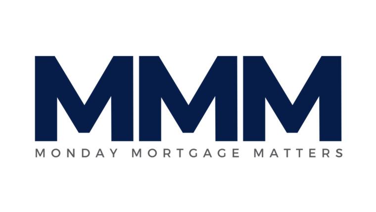 Monday Mortgage Matters