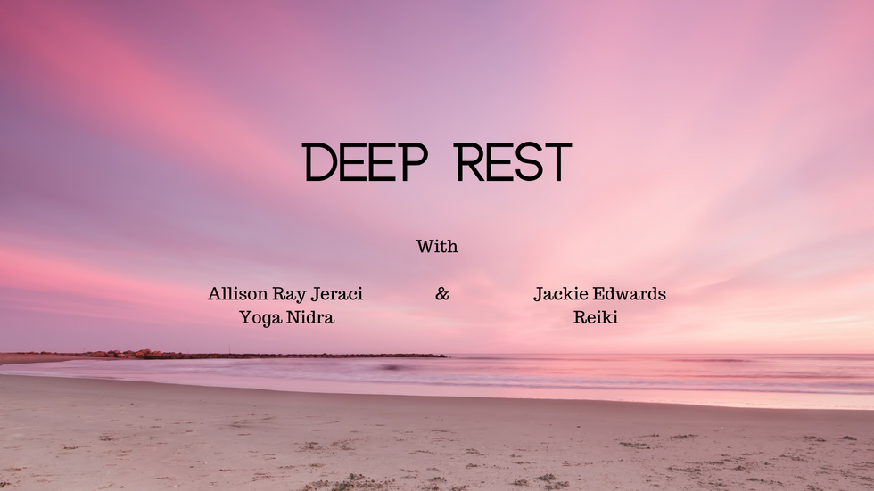 Deep Rest: Yoga Nidra & Reiki
