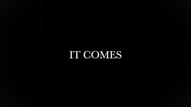 It Comes (2019)